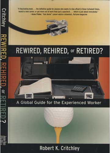 Rewired Rehired or Retired?