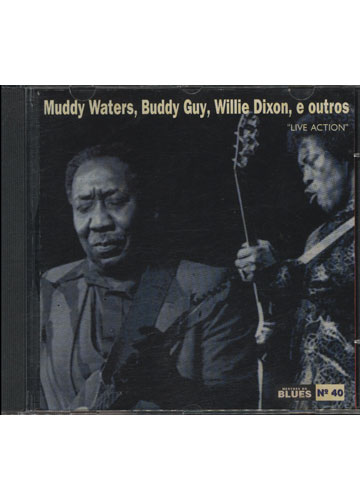 Muddy Waters / Buddy Guy / Willie Dixon e Outros - Live Action