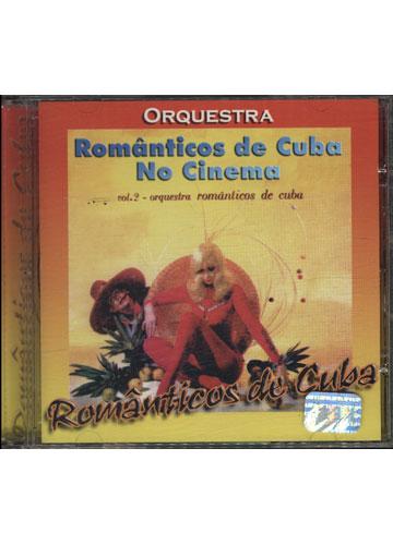 Romanticos de Cuba No Cinema - Vol. 2 - Orquestra Românticos de Cuba