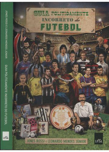 Guia Politicamente Incorreto do Futebol