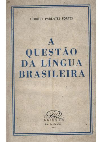 Livro - A Questão da Língua Brasileira - Sebo do Messias