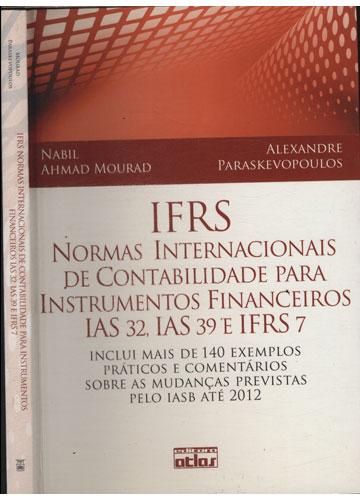 IRFS - Normas Internacionais de Contabilidade para Instrumentos Financeiros IAS 32 IAS 39 e IFRS 7