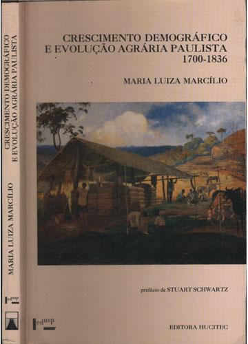 Crescimento Demográfico e Evolução Agrária Paulista 1700-1836