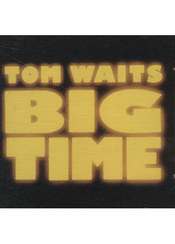 Tom Waits - Big Time *importado*