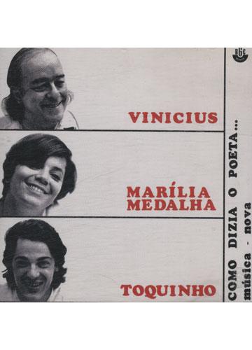 Vinicius / Marília Medalha / Toquinho - Como Dizia o Poeta