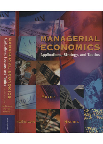 Managerial Economics - Applications Strategy and Tactics
