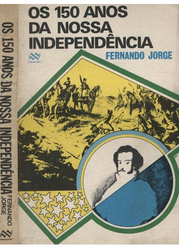 Os 150 Anos da Nossa Independência