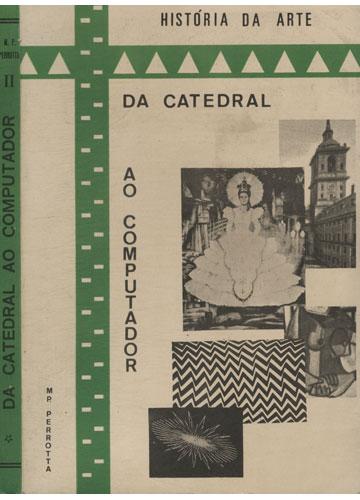 Da Catedral ao Computador - Volume II - Com Suplemento