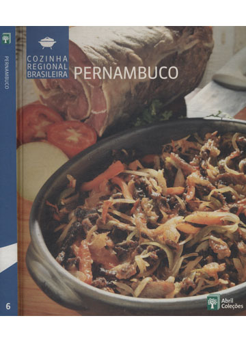 Pernambuco - Cozinha Regional Brasileira - Volume 6