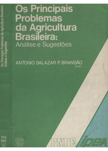 Os Principais Problemas da Agricultura Brasileira - Análise e Sugestões