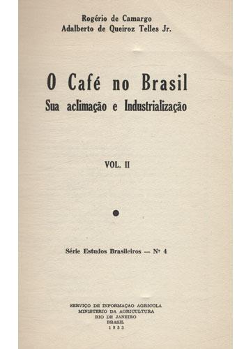 O Café no Brasil - Sua Aclimação e Industrialização - Volume 2