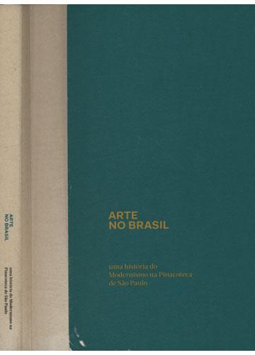 Arte no Brasil - Uma História do Modernismo na Pinacoteca de São Paulo