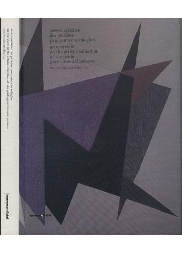 Acervo Artístico dos Palácios - Panorama das Coleções - An Overview on The Artistic Collection of São Paulo Governmental Palaces