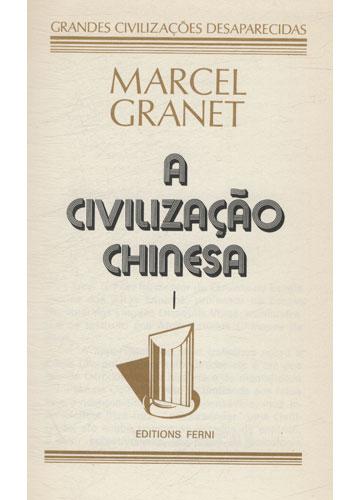 A Civilização Chinesa - 2 Volumes