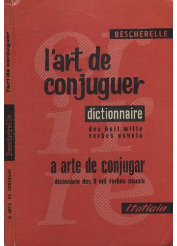 A Arte de Conjugar - I'art de Conjuguer