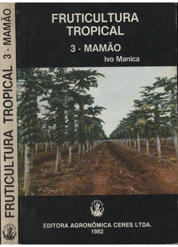 Fruticultura Tropical - Volume 3 - Mamão