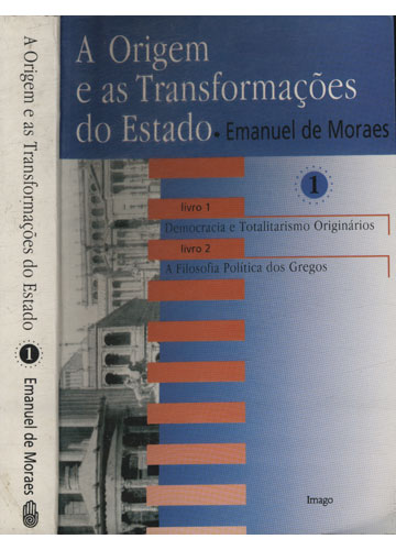 A Origem e as Transformações do Estado - Volume 1