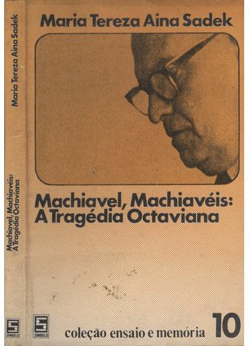 Machiavel Machiavéis - A Tragédia Octaviana