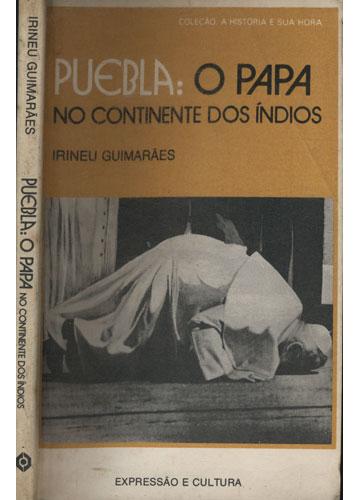 Puebla - O Papa no Continente dos Índios