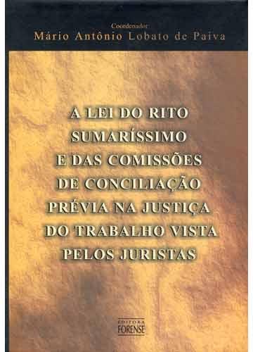 A Lei do Rito Sumaríssimo e das Comissões de Conciliação Prévia na Justiça do Trabalho Vista Pelos Juristas