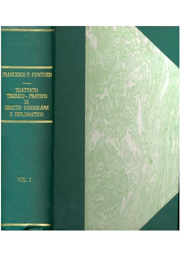 Trattato Teorico Pratico di Diritto Consolare e Diplomatico - Volume 1