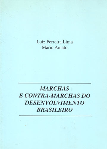 Marchas e Contra-Marchas do Desenvolvimento Brasileiro