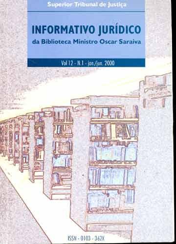 Informativo Jurídico da Biblioteca Ministro Oscar Saraiva - Volume 12 - N° 1 - Jan./Jun. 2000