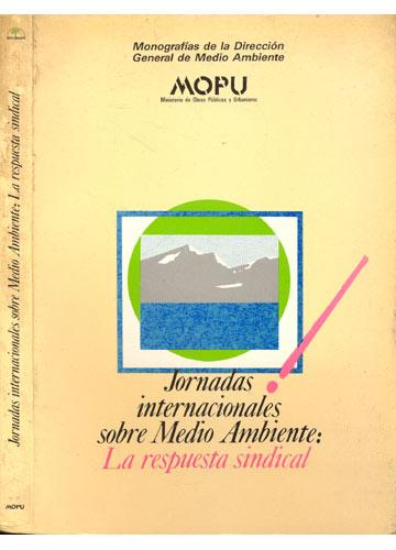 Jornadas Internacionales Sobre Medio Ambiente - La Respuesta Sindical