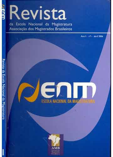 Revista da Escola Nacional da Magistratura - Ano I - N°.1