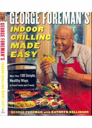 George Foreman´s Indoor Grilling Made Easy