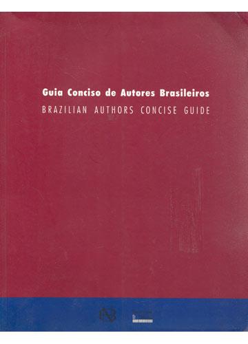 Guia Conciso de Autores Brasileiros - Brazilian Authors Concise Guide