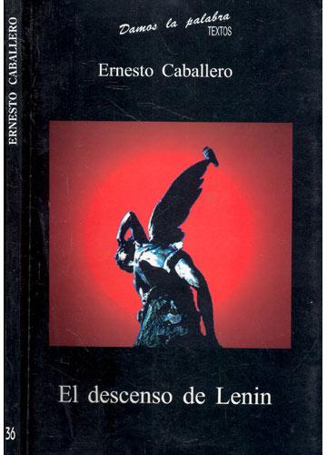 Ernesto Caballero - El Denscenso de Lenin