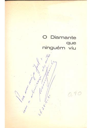 O Diamente que Ninguém Viu - Com dedicatória do autor