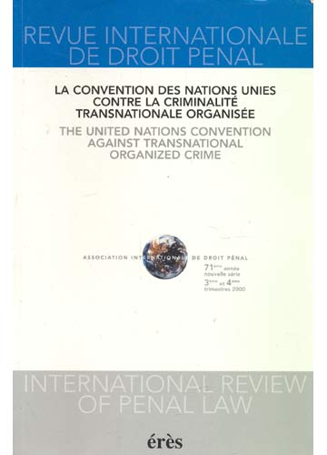 Revue Internationale de Droit Penal - La Convetion des Nations Unies Controle la Criminalité Transationale Organisée