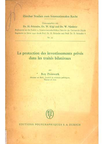 La Protection des Investissements Privés dans les Traités Bilatéraux