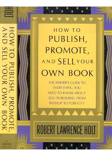 How To Publish Promote And Sell Your Own Book