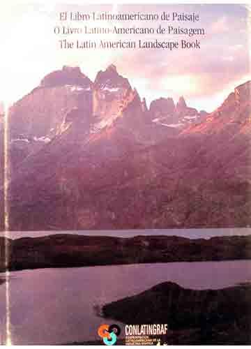 El Libro Latinoamericano de Paisage - O Livro Latino-Americano de Paisagem - The Latin American Landscape Book