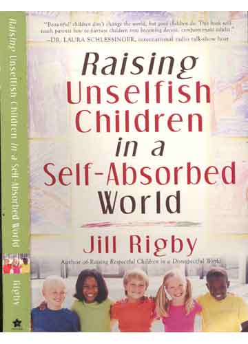 Raising Unselfish Children in a Self-Absorbed World