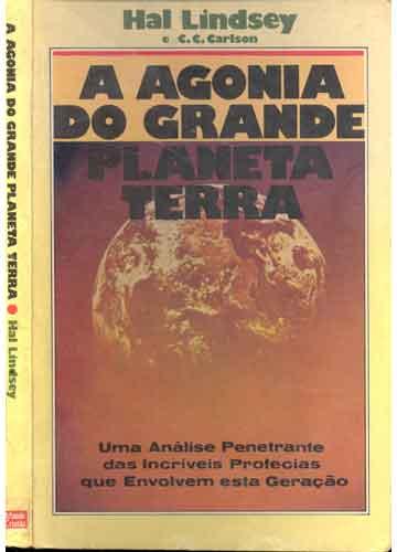 Livro - A Agonia do Grande Planeta Terra - Sebo do Messias