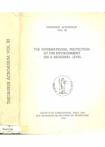 Thesaurus Acroasium Vol. XI - The International Protection of The Enviroment on a Regional Level