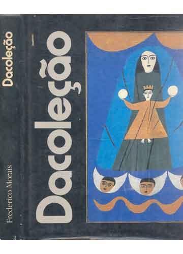Dacoleção - Os Caminhos da Arte Brasileira