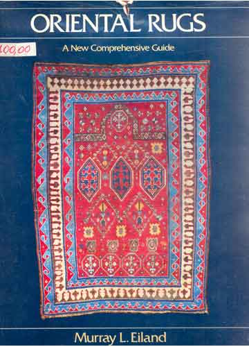 Oriental Rugs - A New Comprehensive Guide