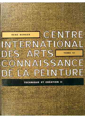 Technique et Création II - Centre International des Arts Connaissance de la Peinture - Tome VI