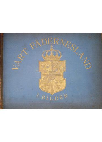 Vart Fädernesland - I Bilder