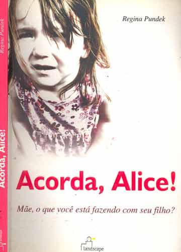 Acorda Alice!
