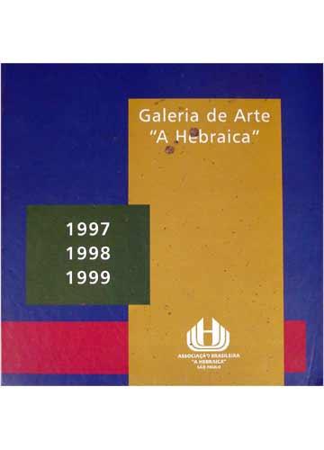 Galeria de Arte - A Hebraica - 1997 / 1998 / 1999