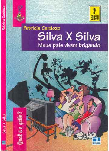 Silva X Silva - Meus Pais Vivem Brigando