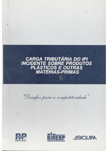 Carga Tributária do IPI Incidente Sobre Produtos Plásticos e Outras Matérias-Primas