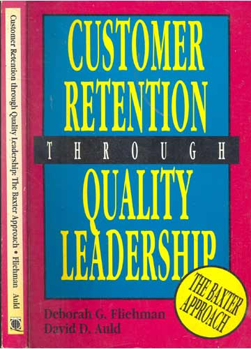 Customer Retention Through Quality Leadership - The Baxter Approach