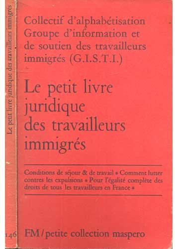 Le Petit Livre Juridique des Travailleurs Immigrés
